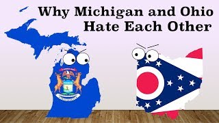 Why Michigan and Ohio Went to War | State Rivalries