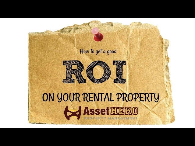 Asset Hero Property Management | How to Get Good ROI