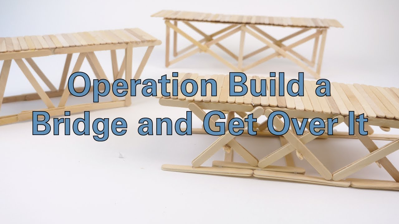 operation build a bridge and get over it youtube