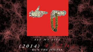 Run The Jewels - All My Life [432hz]