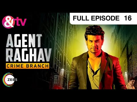 Agent Raghav Crime Branch - Episode 16 - October 25, 2015 - Full Episode