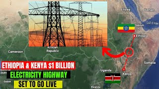 Ethiopia And Kenya Complete 1045 km Electricity Highway