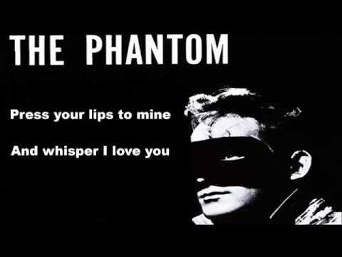 The Phantom - Love Me - lyrics