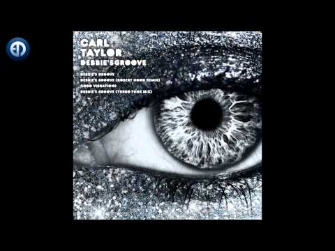 Carl Taylor - Debbie's Groove Robert Hood remix [EPM Music]