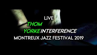 Thom Yorke - Interference (Live at Montreux Jazz Festival 2019)
