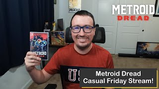 Metroid Dread on Nintendo Switch, Casual Friday Stream