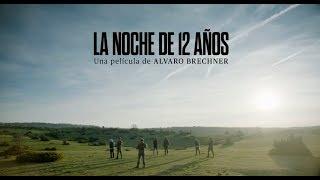 LA NOCHE DE 12 AÑOS - Tráiler