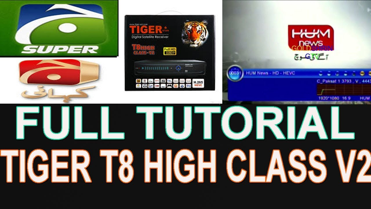 HOW TO FULL TUTORIAL TIGER T8 HIGH CLASS V2 | NSS6 MEASAT PAKSAT UPDATE NEW  SOFTWAER FULL DETAIL