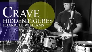 ✔Pharrell Williams Crave Cover–Crave Drum Cover (Drums Only Mix)–Hidden Figures Motion Picture