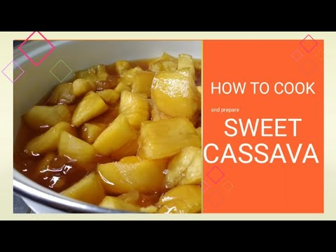 Download How To Make Sweet Cassava