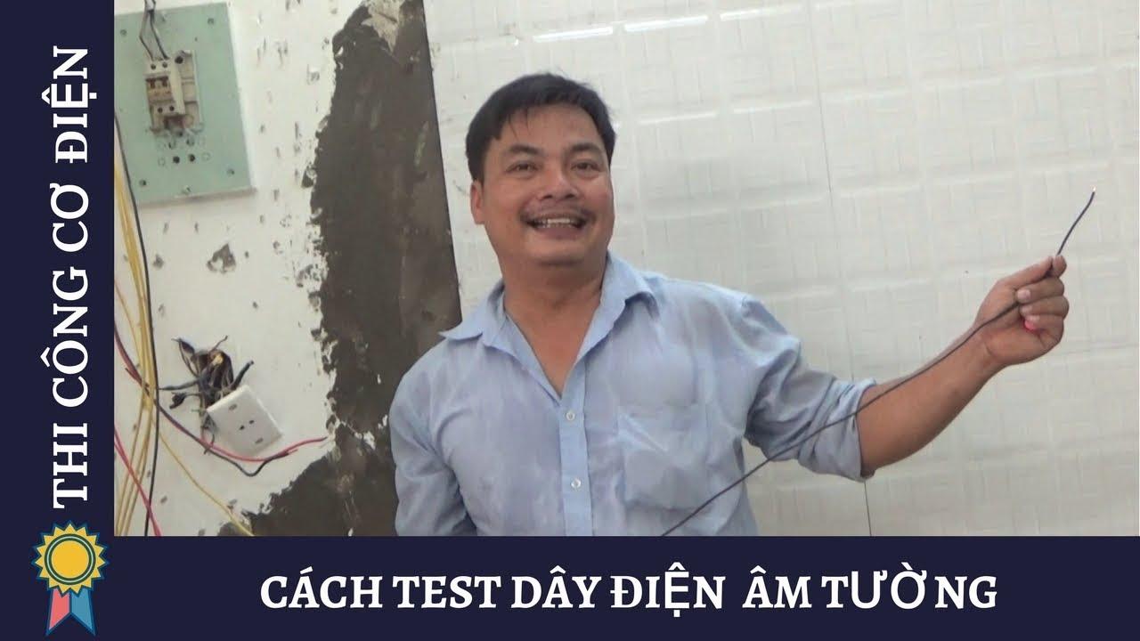 Kỹ Thuật Thi Công Cơ Điện – CÁCH TEST DÂY ĐIỆN  ÂM TƯỜNG