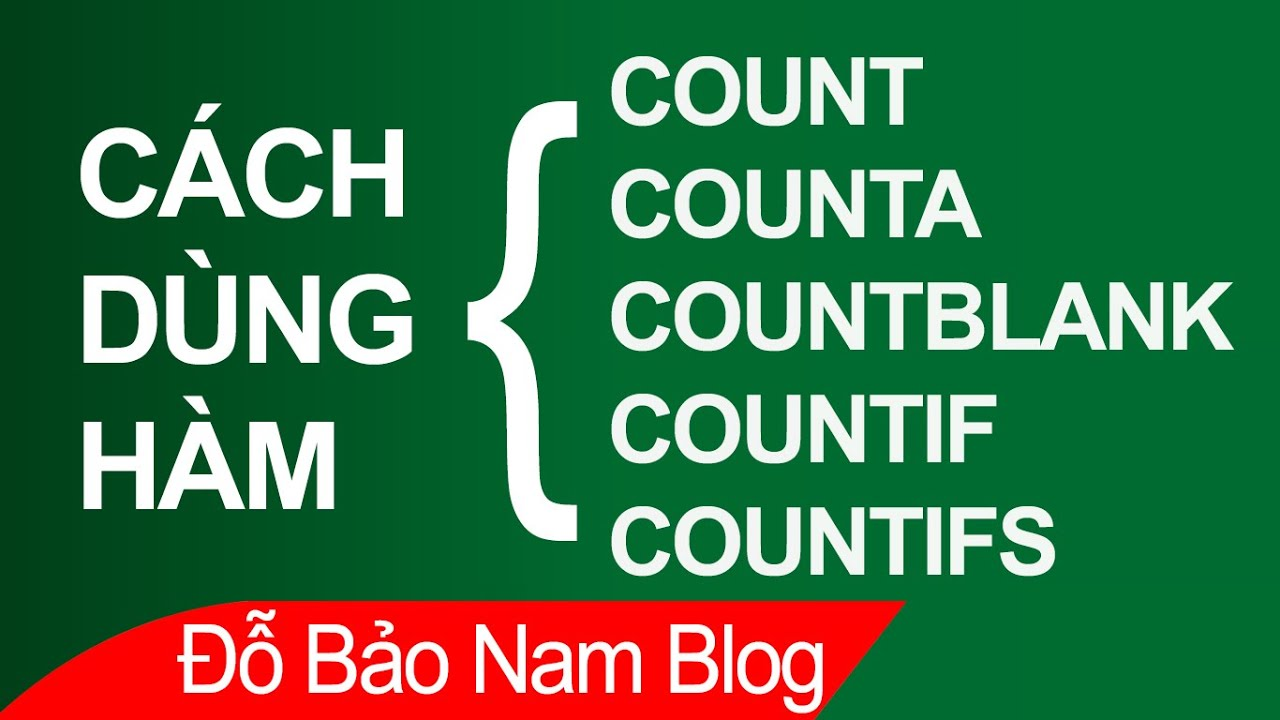 Cách dùng hàm count, counta, countif, countifs, countblank trong Excel