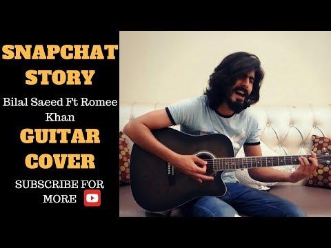 Snapchat Story | Bilal Saeed Ft. Romee Khan | Guitar Cover By Irtika Bin Azhar