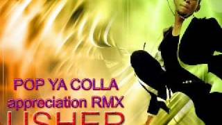 Usher - Pop ya Colla (Appreciation Remix)