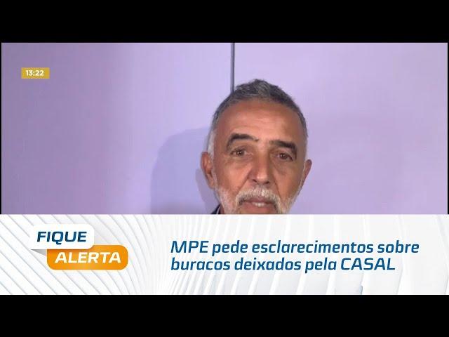 Ruas esburacadas: MPE pede esclarecimentos sobre buracos deixados pela CASAL