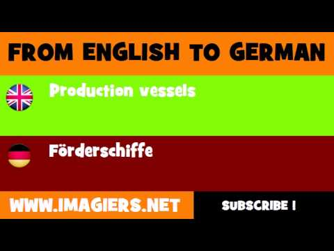 FROM ENGLISH TO GERMAN = Production vessels
