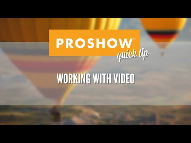 Working With Video In Proshow Youtube