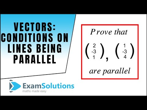Vectors : Conditions for lines to be parallel : ExamSolutions