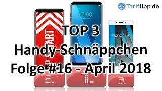 Handy-Schnäppchen   Folge #16 - April 2018