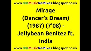 Mirage (Dancer's Dream) - Jellybean Benitez ft. India | 80s Dance Music | 80s Club Mixes | 80s Pop