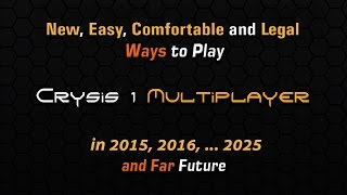How to play Crysis Multiplayer - 2014 / 2018 - Easy, Legal Way - Gameplay without GameSpy.