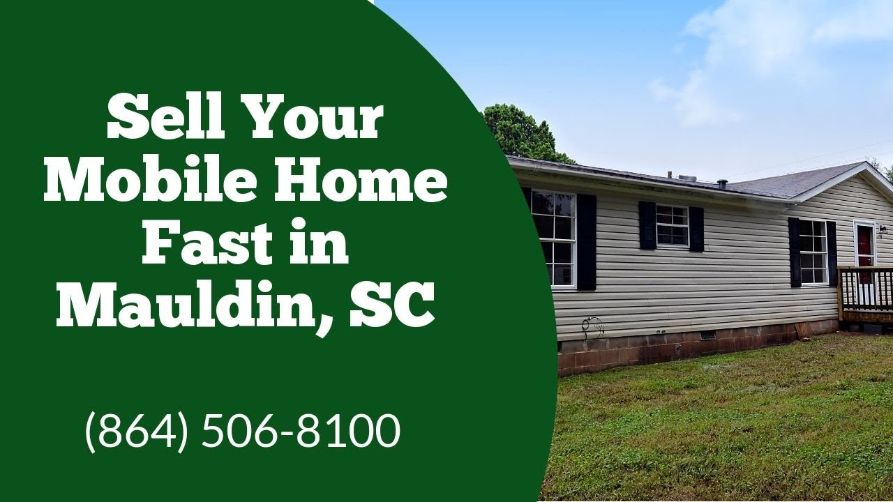 We Buy Mobile Homes Mauldin SC - CALL 864-506-8100