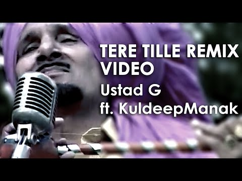 Tere Tille Ton Remix Official Video | UstadG (Mohan Lall) ft. Kuldeep Manak