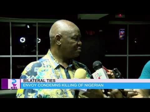 BILATERAL TIES ON KILLING OF NIGERIAN