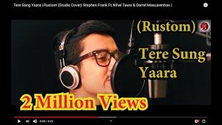 Tere Sang Yaara | Rustom (Studio Cover) Stephen Frank Ft.Nihal Tauro & Darrel Mascarenhas