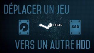 TUTO - Déplacer un jeu Steam sans le re-télécharger !