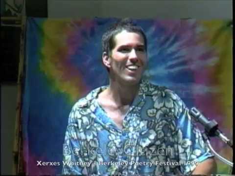 Xerxes Whitney - Berkeley Poetry Festival 1999