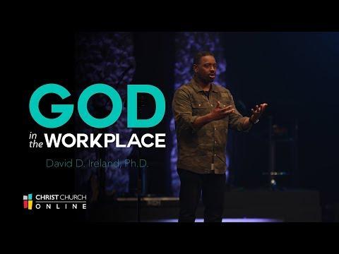 God In the Workplace I Christ Church I Pastor David Ireland