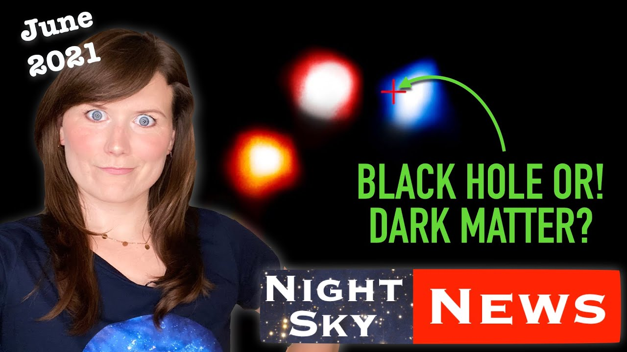 No supermassive black hole in the centre of the Milky Way?! | Night Sky News June 2021