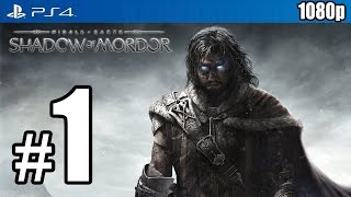 Middle-Earth: Shadow of Mordor Walkthrough PART 1 (PS4) [1080p] TRUE-HD QUALITY
