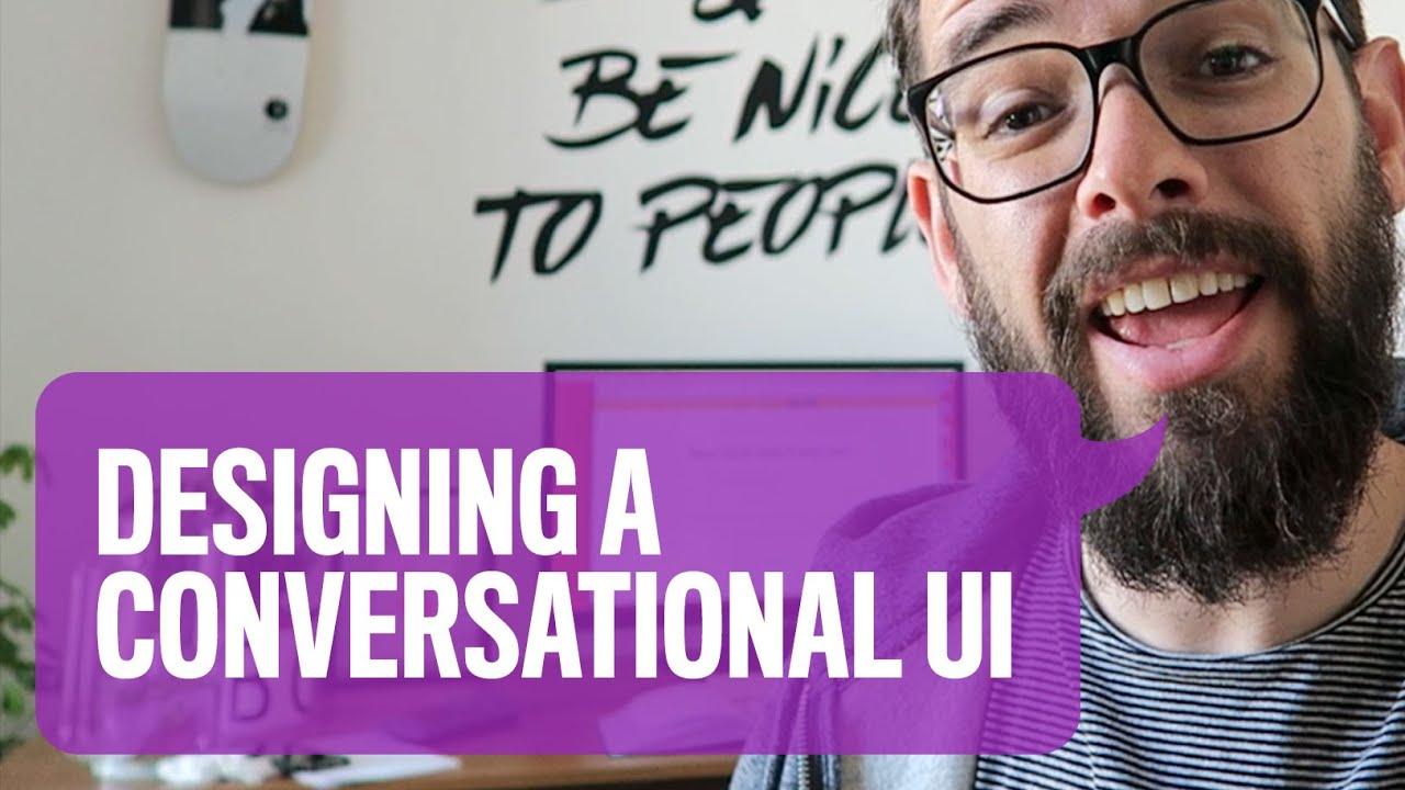 Designing A Conversational UI [Vlog 027]