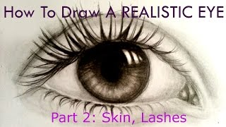How To Draw A REALISTIC EYE - Part 2, Skin, Lashes | Srish Nair