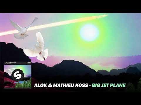 Alok  Mathieu Koss   Big Jet Plane Extended Mix