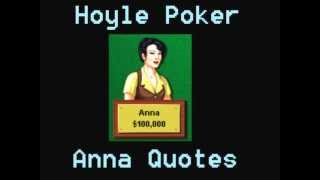 Hoyle Poker - Anna Quotes