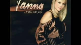 VANNA - SAMA (HRABRA KAO PRIJE 2003)
