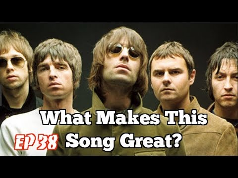 What Makes This Song Great? Ep38 OASIS