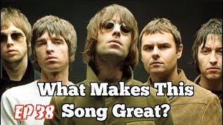 What Makes This Song Great? Ep.38 OASIS