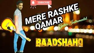 Mere Rashke Qamar  Baadshaho  Guitar Lead Cover  Instrumental