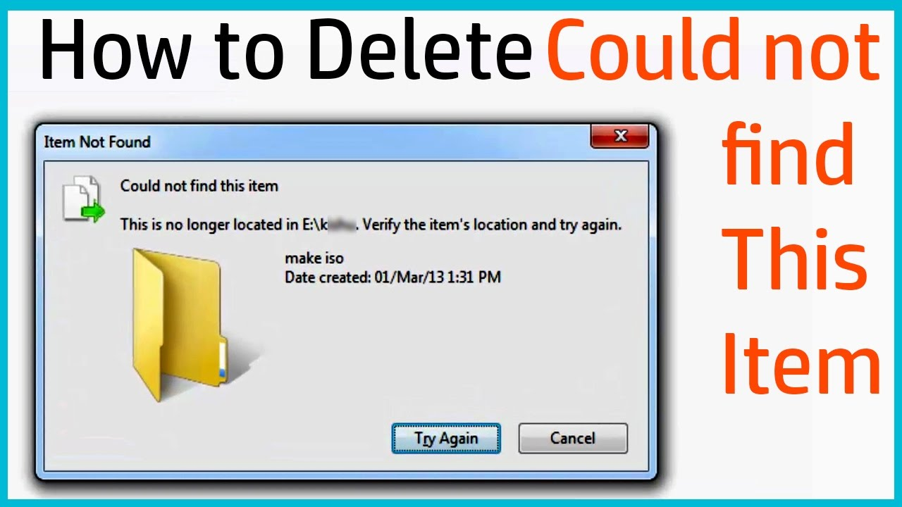 Could not find this item: how to delete files and folders or get rid of the message 73
