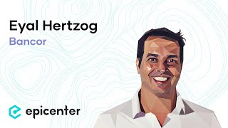 #194 Eyal Hertzog: Bancor and the Rise of User-Generated Currencies