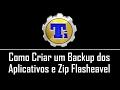 Como Criar um Backup dos Aplicativos e um Zip Flasheavel / Titanium Backup / ROOT