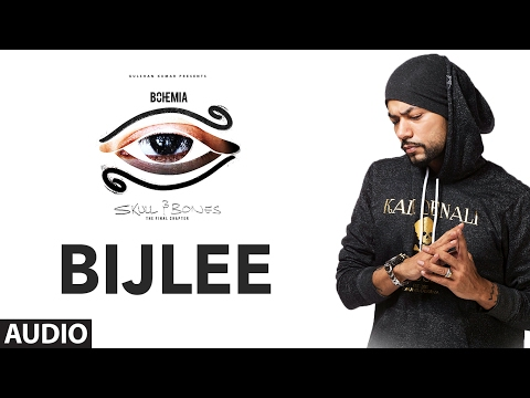 """Bohemia"" : BIJLEE Full Audio Song   Skull & Bones"