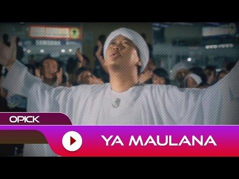 Opick - Ya Maulana | Official Video