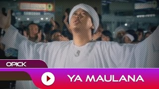Video Opick - Ya Maulana | Official Music Video download MP3, 3GP, MP4, WEBM, AVI, FLV September 2018