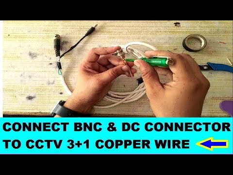 CONNECT  BNC  & DC CONNECTOR TO CCTV  3+1 COPPER WIRE (CCTV SETUP WITH DVR & SMPS) FULL TUTORIAL