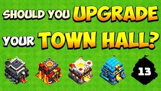 When Should YOU Upgrade Your Town Hall in Clash of Clans? TH13, TH12, TH11, TH10, & TH9